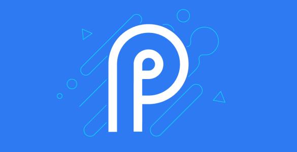 Android P Zeitplan bekanntgegeben, finale Version kommt in Q3