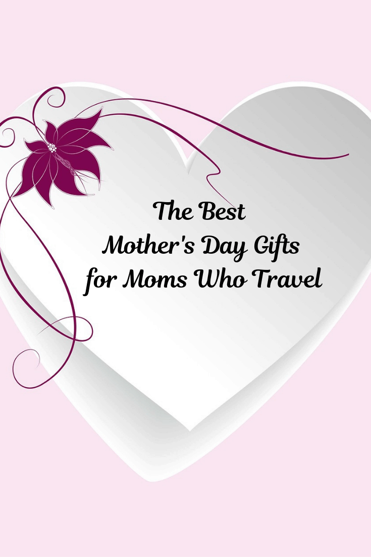 The Best Mother's Day Gifts for Moms Who Travel