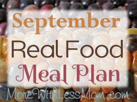 September Real Food Monthly Meal Plan from The More With Less Mom