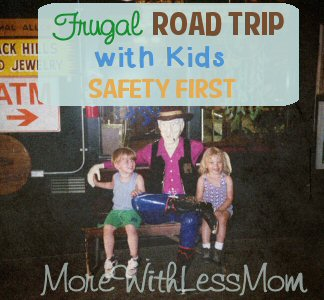 Frugal Road Trip with Kids – Safety First