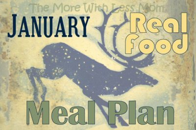 January Real Food Meal Plan from The More With Less Mom