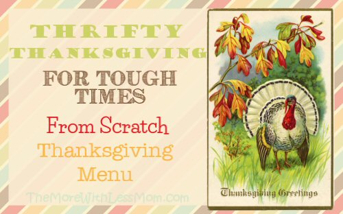 Thrifty Thanksgiving for Tough Times – From Scratch Frugal Thanksgiving Menu