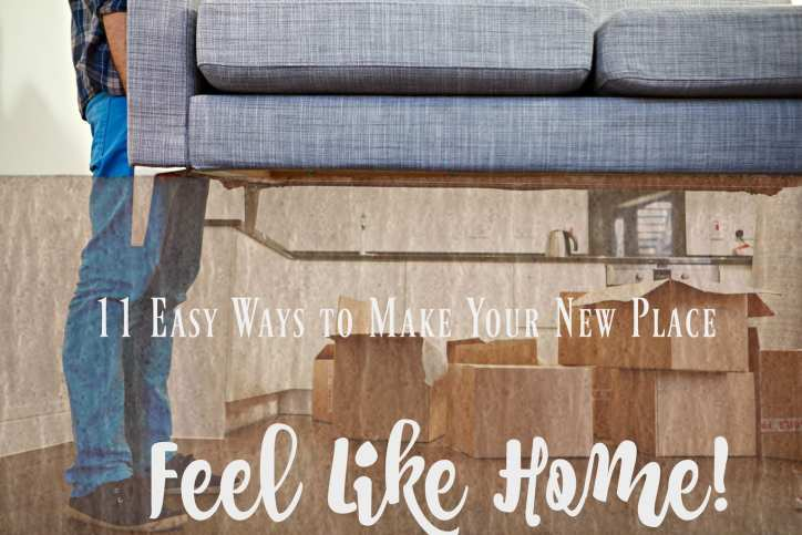 Are you moving soon? I have 11 easy tips to make your new place feel like home quickly. I was in the military and moved often so I have learned some tricks!