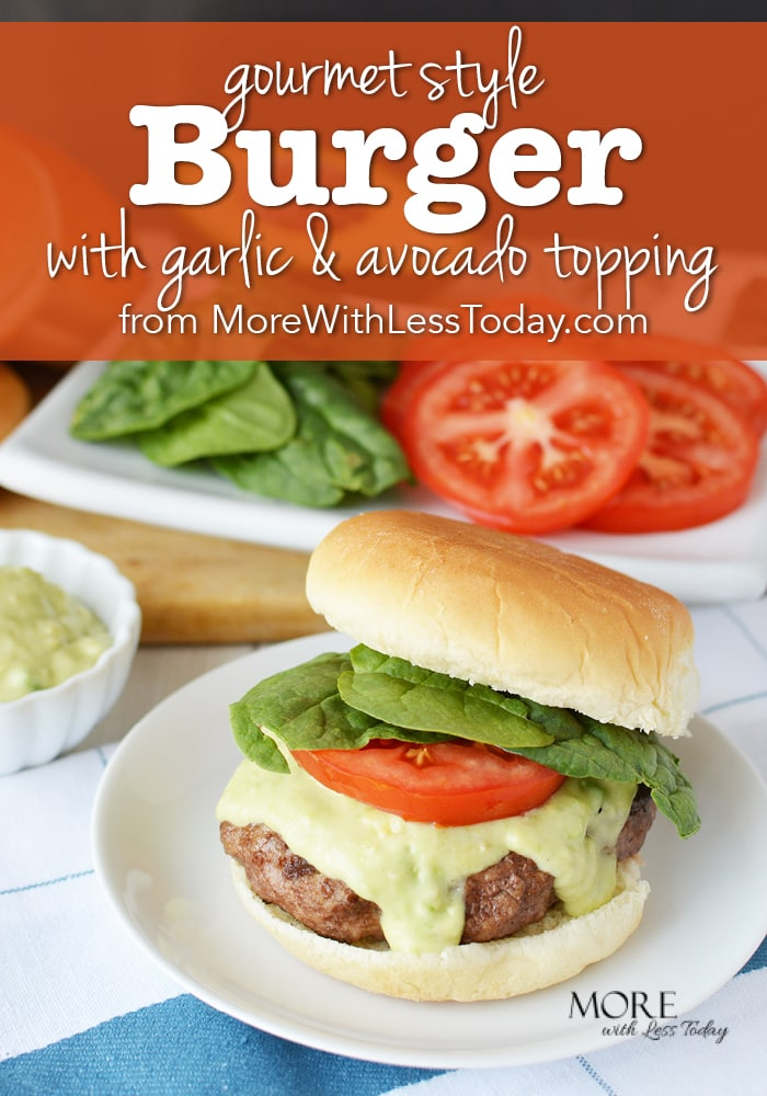 If you need to put good food on the table fast, try this easy gourmet style burger with garlic and avocado topping with BUBBA Burger®.