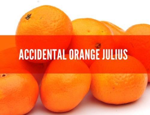 Today's Miracle: Accidental Orange Julius