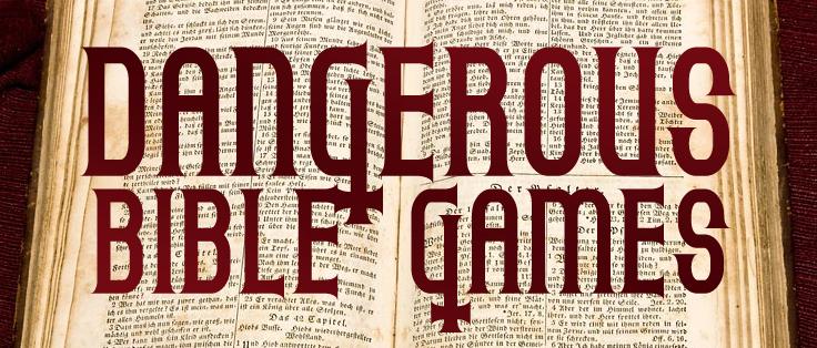 dangerousbiblegames