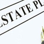 Why Should You Hire an Estate Planning Lawyer?