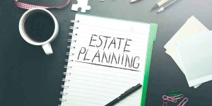 Simple Steps For Your Estate Planning