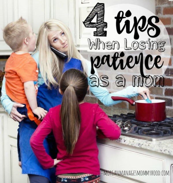 No mom is perfect. Sometimes we begin to lose our patience with our children, no matter how hard we try. Here are 4 tips to keep your cool when losing patience as a mom.