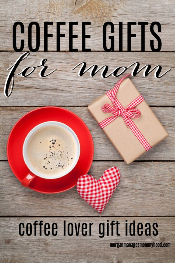 an overhead shot of a white mug of coffee on a red plate with the words coffee gifts for mom on them