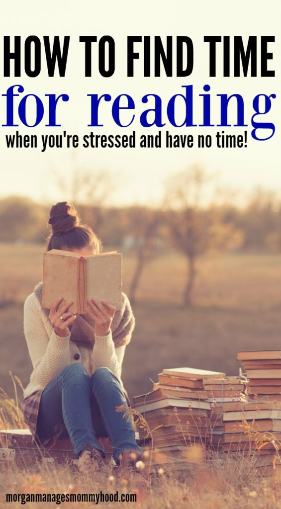 When you're stressed and out of time, it can be hard to find time for reading. Read on to get tips on how to find more time for reading! // reading, reader, read more, time management, self care