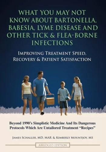 What You May Not Know About Bartonella, Babesia, Lyme Disease and Other Tick & Flea-Borne Infections: Improving Treatment Speed, Recovery & Patient Satisfaction