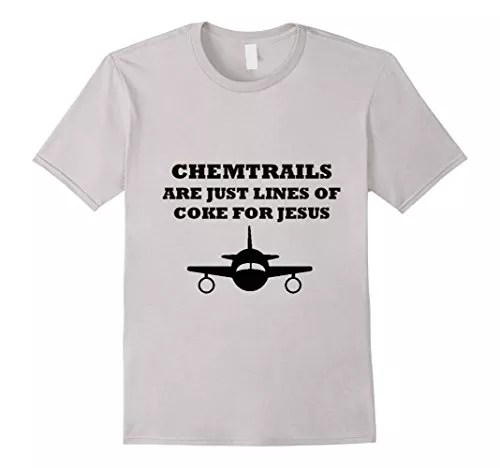 Men's Chemtrails Are Just Lines of Coke For Jesus – Conspiracy Tee Medium Silver