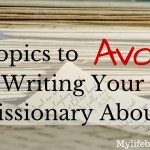 5 Topics To Avoid Writing Your Missionary About!