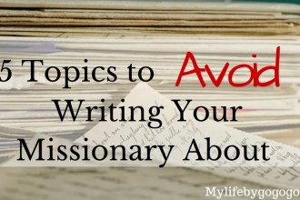 """Do you write missionaries? Have you ever wondered, """"should I share this with my missionary?"""" Here are5 Topics To Avoid Writing Your Missionary About!"""