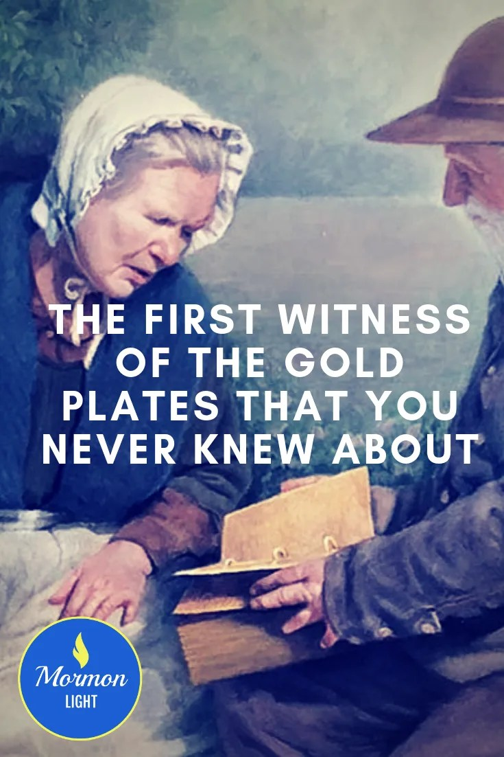 Mary Whitmer was the first witness of the Gold Plates