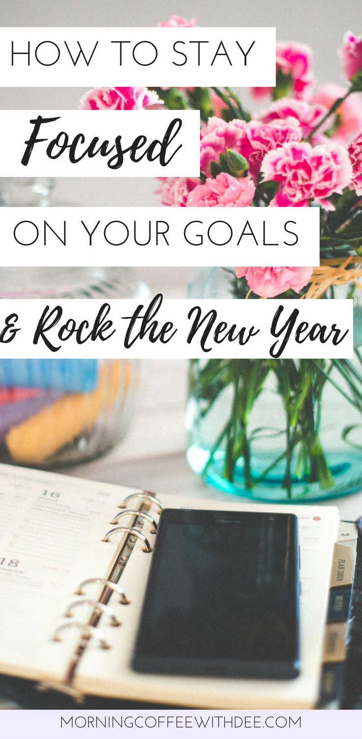 How to stay focused on your goals and rock the new year! Follow these 9 simple steps to stay focused on your new years resolutions all year long | personal growth, self care, personal development, goal setting, new years goals, new years resolutions, positive living, motivation,