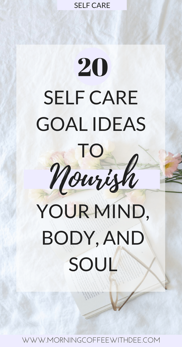The Importance of Self Care, Self Love, and Attainable ... |Self Care Goals