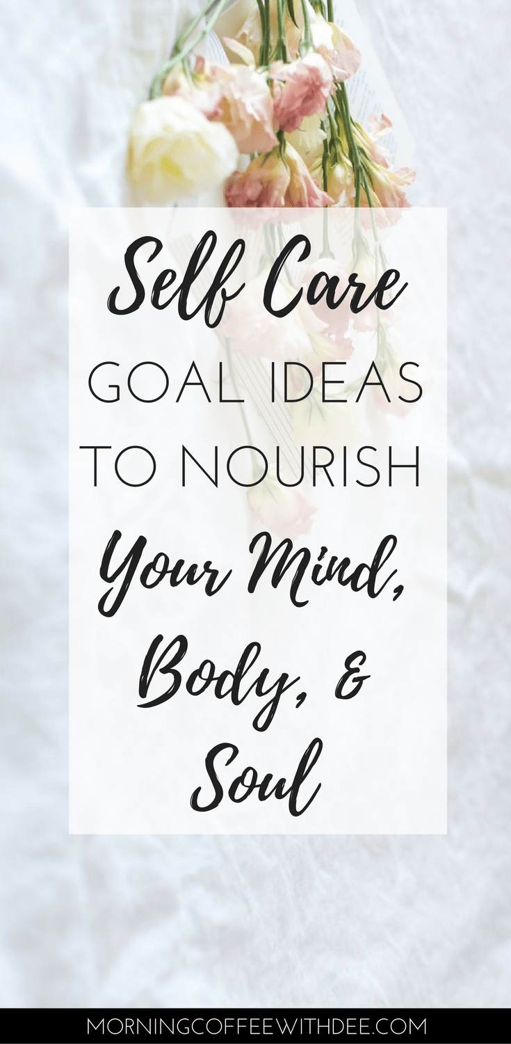 We all know self care is super important, but have you ever sat down and thought about setting specific self care goals? Check out my list of self care goals for each self care domain to inspire you to set new goals to nourish your mind, body, and soul! | personal growth, self improvement, goal setting, how to set goals, self care goals, self love, new years goals, goal ideas, self care goal ideas, list of goals, goal inspiration, motivation