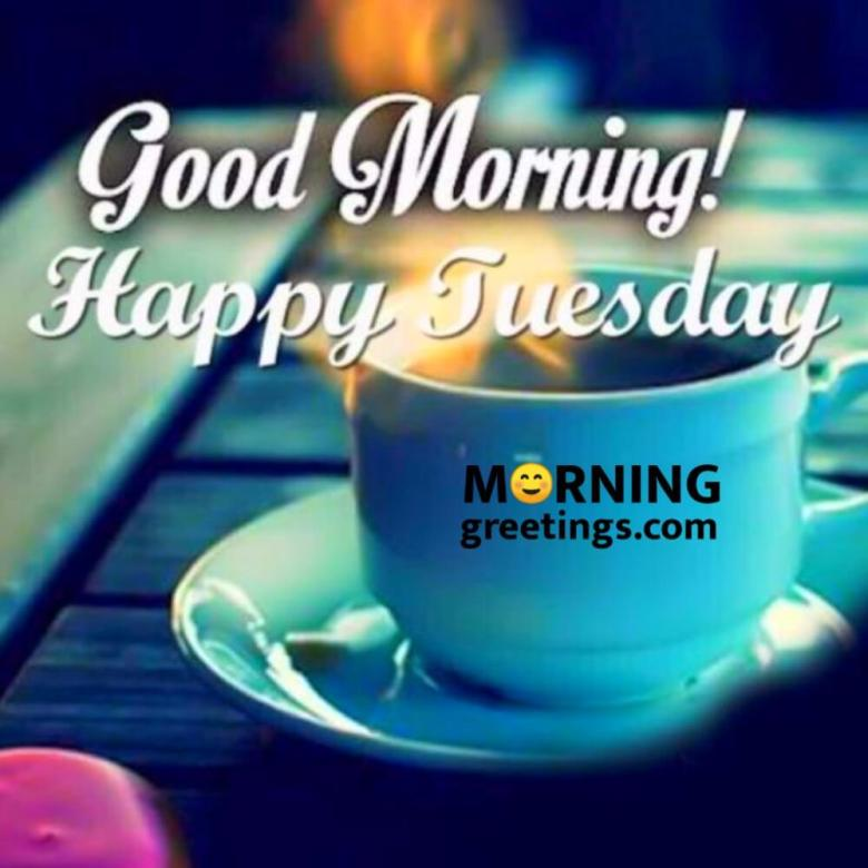 15 Most Tremendous Tuesday Wishes - Morning Greetings – Morning Wishes
