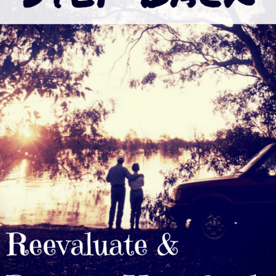 Morning Day Eleven – Step Back: Reevaluate and Reassess your Goal