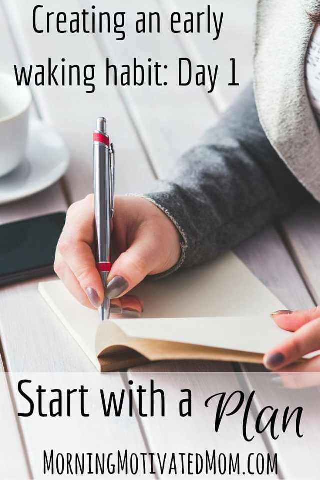 Starting your morning with a plan. Create a short to-do list or schedule of your first hour of the day. Be specific. Be realistic.