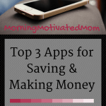 Top 3 Apps for Saving & Making Money – Over $700 Per Year!