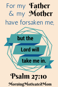 but the Lord has taken me in psalm 27:10