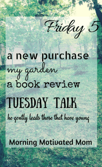 Friday Five in May. New purchase. My garden. Book review. Linkup. Bible verse.