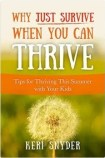 Why Just Survive When You Can Thrive. Tips for Thriving This Summer with Your Kids