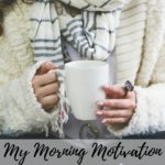 My Morning Motivation…Make Over Your Mornings