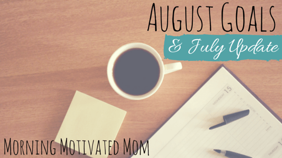 August Goals and July Update