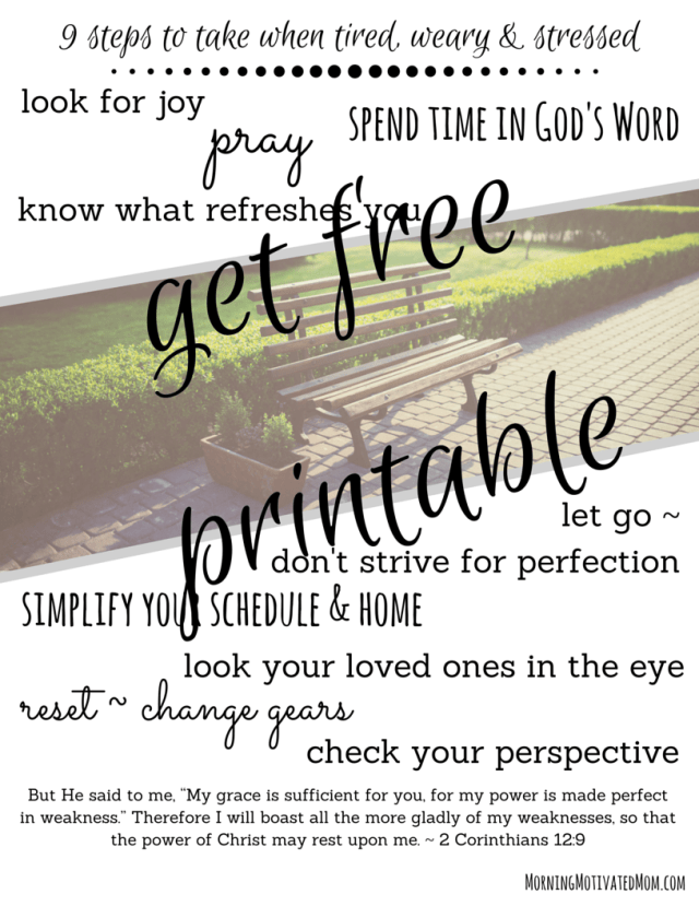 9 steps to take when tired, weary & stressed free printable