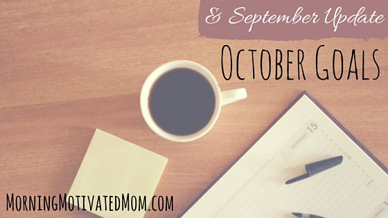 October Goals and September Goals Update. Read my monthly goals and tell me what your goals are!