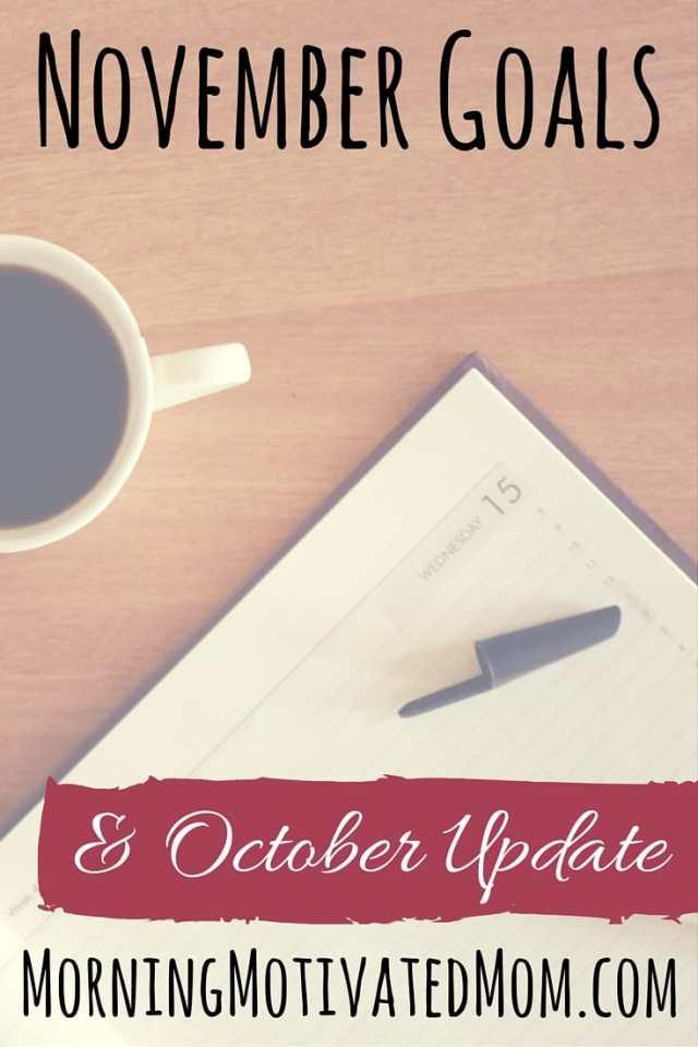 November Goals and October Update. Do you set monthly goals?