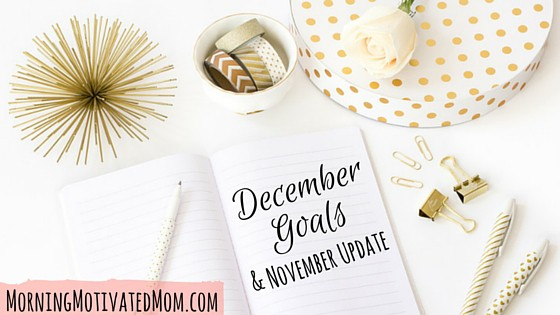 December Goals and November Update. Set Monthly Goals.