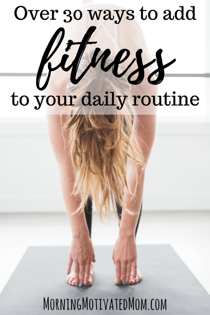 Do you ever wonder: How do I add exercise into my busy day? Here are over 30 ways to add fitness to your daily routine. Make a Health, Wellness, and Fitness Plan and add exercise into your day. | Daily Exercise Tips | Health and Wellness Tips | Daily Fitness