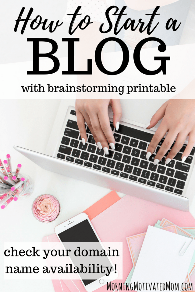 How to start a blog. Includes domain name availability checker and brainstorming printable.
