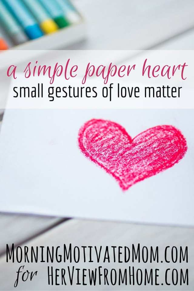 A Simple Paper Heart...small gestures of love matter