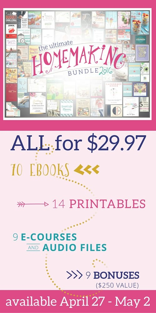93 Homemaking and Mothering Resources. Ultimate Homemaking Bundles available April 27 - May 2.