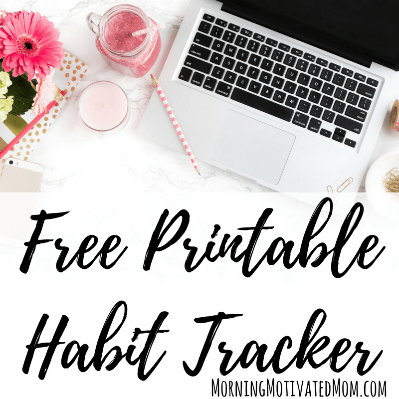 Free Printable Habit Tracker Morning Motivated Mom