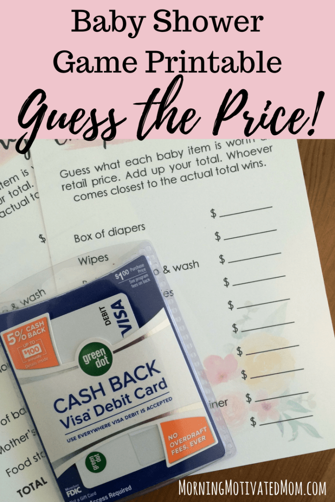 Free Baby Shower Printable. Guess the Price. This baby girl shower game is perfect for after the baby has arrived. Have the guest guest the price of the baby items. See who gets the closest! Buy the baby items for this game with your Green Dot Cash Back Card!