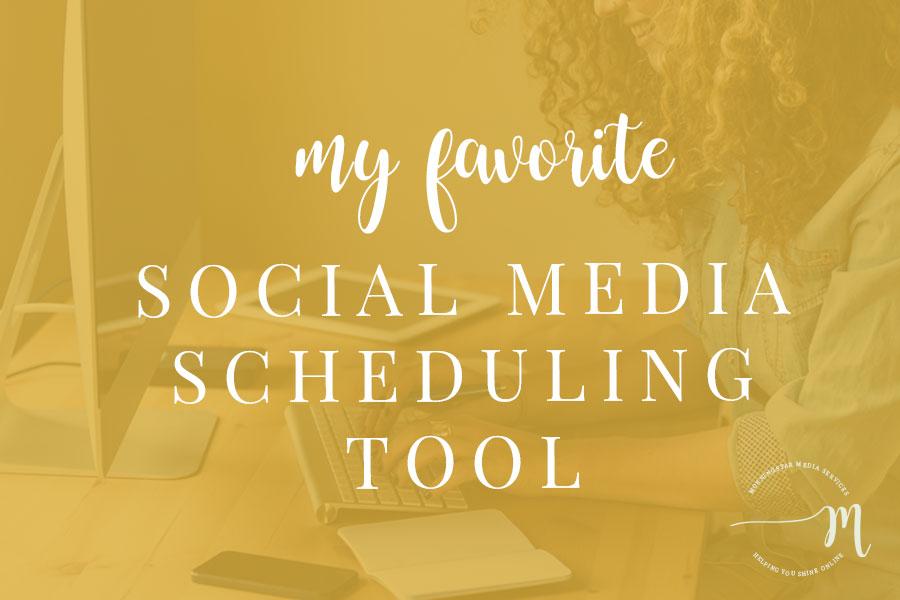 My Favorite Social Media Scheduling Tool