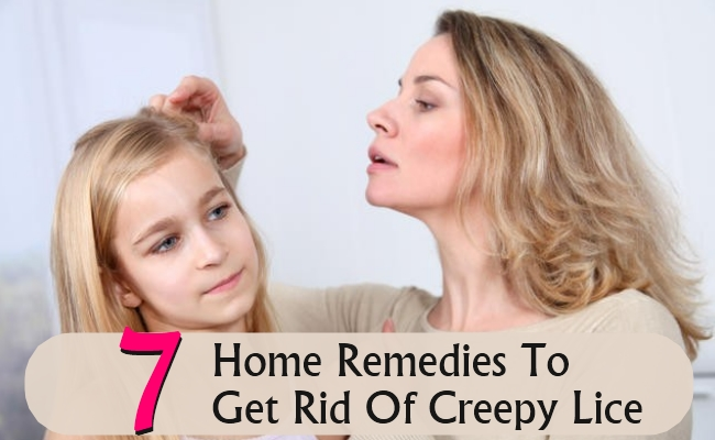 Home Remedies To Get Rid Of Creepy Lice