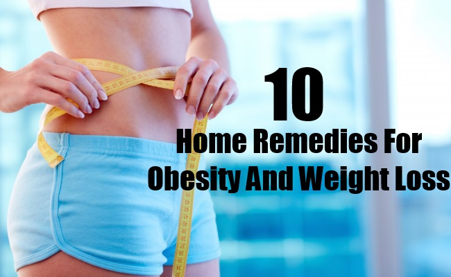 Obesity And Weight Loss - Top 10 Home Remedies For Obesity And Weight Loss