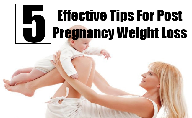 Effective Tips For Post Pregnancy Weight Loss