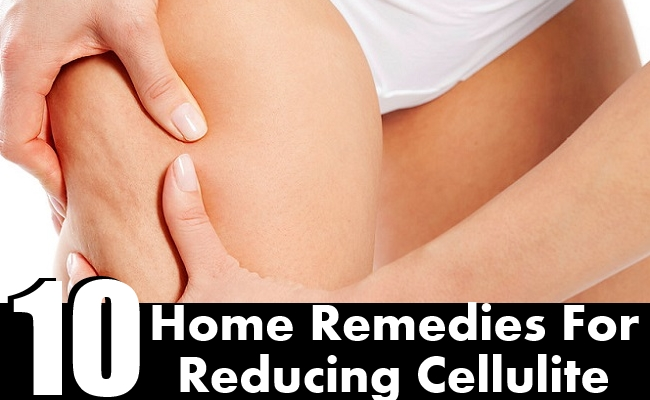 Home Remedies For Reducing Cellulite