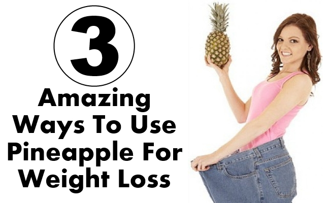 Amazing Ways To Use Pineapple For Weight Loss