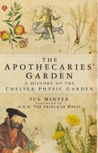 Front cover of The Apothecaries' Garden by Sue Minter, published by The History Press Ltd