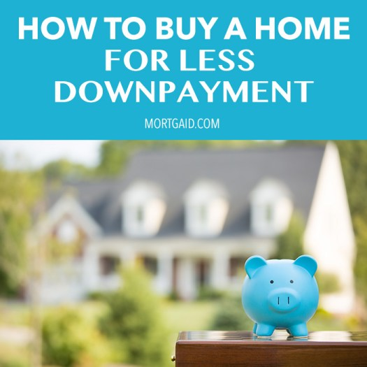 How to buy a home for less downpayment